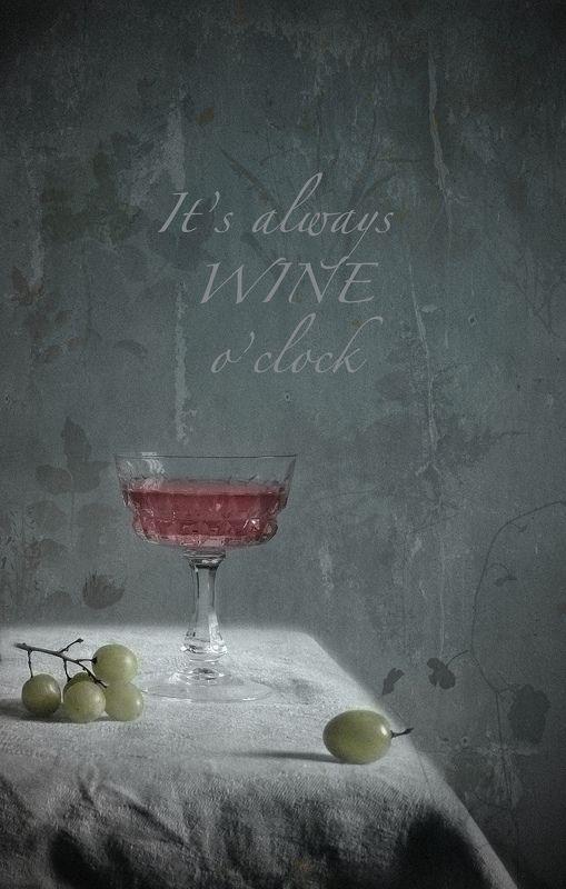 It's always wine o'clockphoto preview